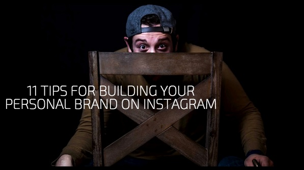 11 Tips For Building Your Personal Brand On Instagram