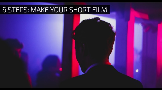 6 Steps Actors Can Take To Make Their Own Short Film