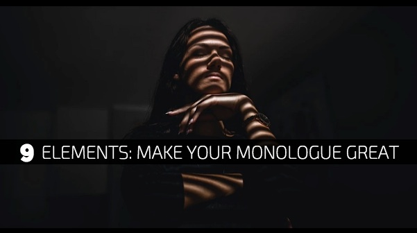 9 Elements Make Your Monologue Great