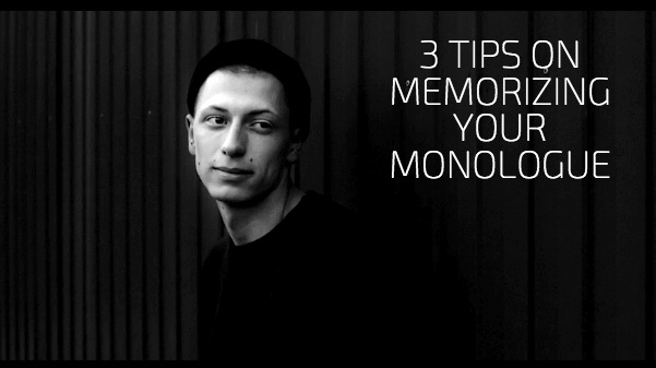 3 Tips On Memorizing Your Monologue