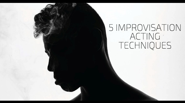 5 Improvisational Acting Techniques That Will Make You A Better Actor