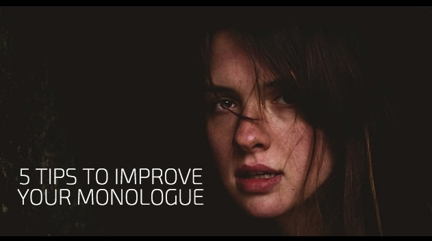 5 Tips to Improve Your Monologue