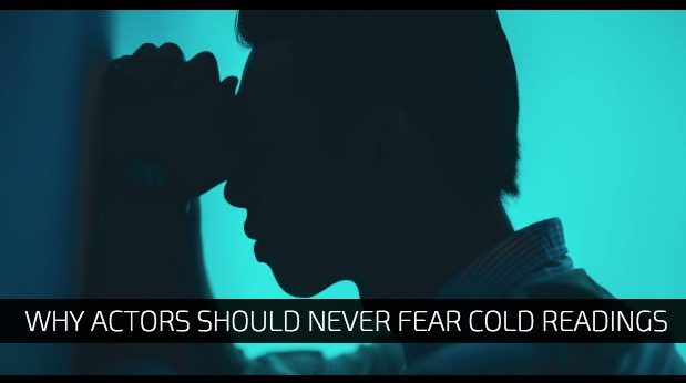 Why Actors Should Never Fear Cold Readings