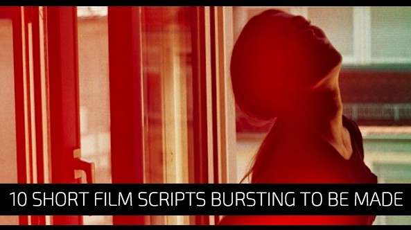 10 Short Film Scripts Bursting To Be Made