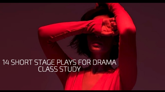 14 Short Stage Plays for Drama Class Study