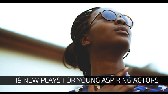19 New Plays for Young Aspiring Actors