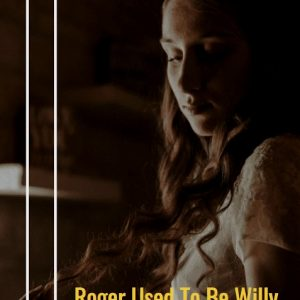Roger Used To Be Willy
