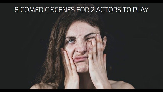 8 Comedic Scenes for 2 Actors To Play 1