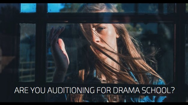 Are You Auditioning For Drama School?