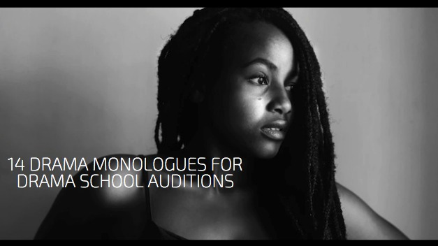 14 Drama Monologues for Drama School Auditions