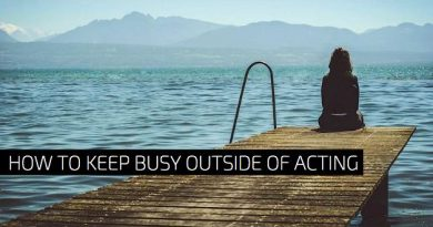 How To Keep Busy Outside of Acting