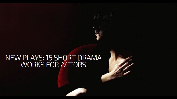 New Plays 15 Short Drama Works for Actors