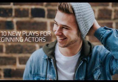 Top 10 New Plays for Beginning Actors