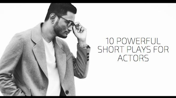 10 Powerful Short Plays for Actors