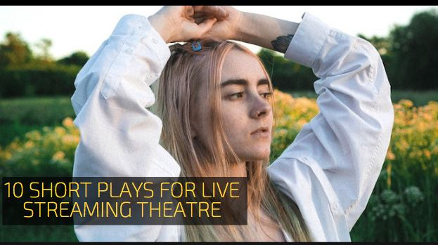10 Short Plays for Live Streaming Theatre