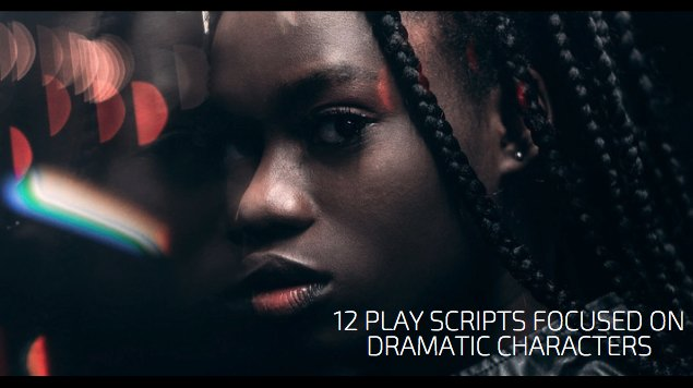12 Play Scripts Focused on Dramatic Characters