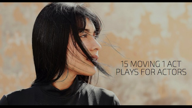 15 Moving 1 Act Plays for Actors