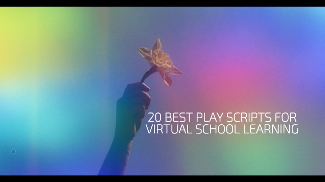 20 Best Play Scripts for Virtual School Learning