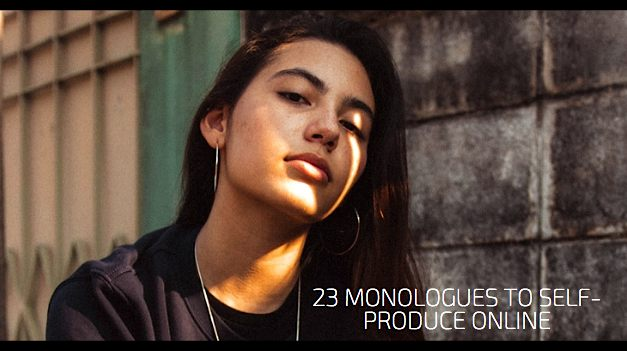 23 Monologues To Self-Produce Online