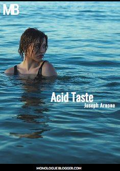 Acid Taste Monologue