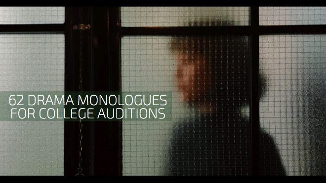 62 Drama Monologues for College Auditions