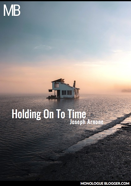 Holding On To Time Play Script
