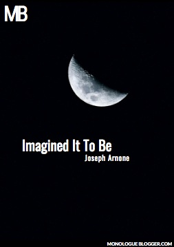 Imagined It To Be by Joseph Arnone