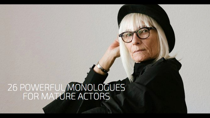 26 Powerful Monologues for Mature Actors