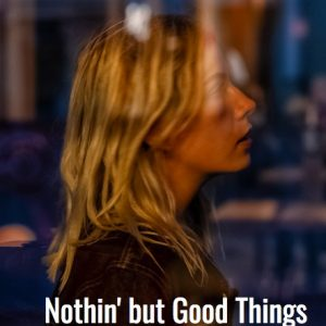 Nothin' But Good Things by Joseph Arnone