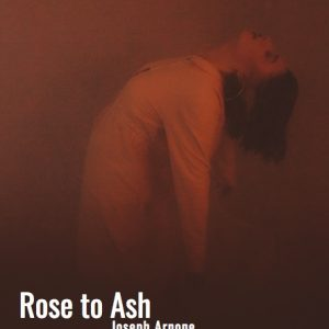 Rose to Ash Play Script