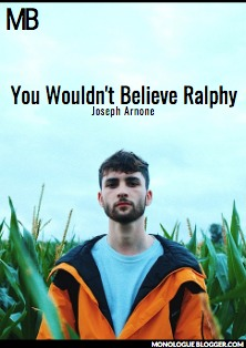 You Wouldn't Believe Ralphy by Joseph Arnone