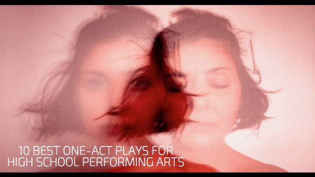 10 Best One-Act Plays for High School Performing Arts