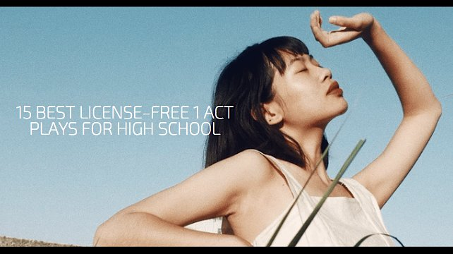 15 Best License-free 1 Act Plays for High School