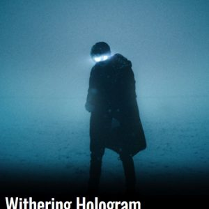 Withering Hologram Play Script