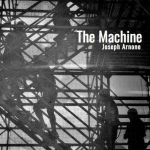 The Machine Play Script by Joseph Arnone