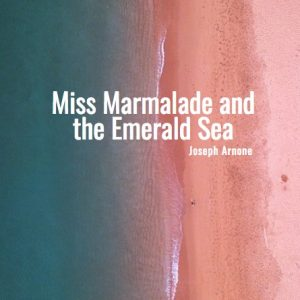 Miss Marmalade and the Emerald Sea Play Script